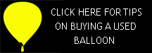 If you are looking to buy a used balloon there are some good tips here to help you in your decision making.